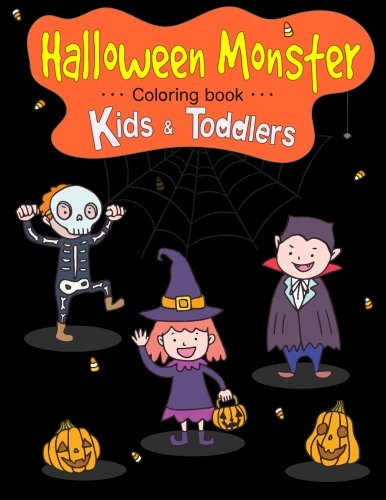 Halloween Monster Coloring Book for Kids & Toddlers: Halloween Coloring: Children Activity Books for Kids Ages 2-4, 4-8, Boys, Girls, Fun Early ... Coloring Book (Happy Halloween Coloring Book)