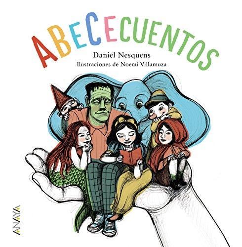 ABeCeCuentos (Primeros Lectores (1-5 Años) - Abecedarios) por Daniel Nesquens