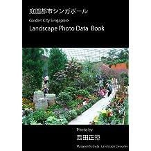 Garden City Singapore Landscape Photo Data Book (Japanese Edition)