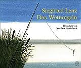 Das Wettangeln: Illustriert von Nikolaus Heidelbach - Siegfried Lenz