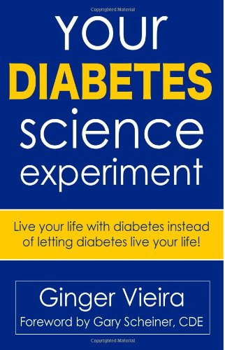 Your Diabetes Science Experiment: Live your live with diabetes, instead of letting diabetes live your life.