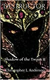 Destructor: Shadow of the Twain II (English Edition)