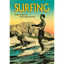 Surfing: Historic Images from the Bishop Museum Archives by Desoto Brown (2006-09-30)