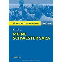 Meine Schwester Sara. Königs Erläuterungen: Textanalyse und Interpretation mit ausführlicher Inhaltsangabe und Prüfungsaufgaben mit Lösungen