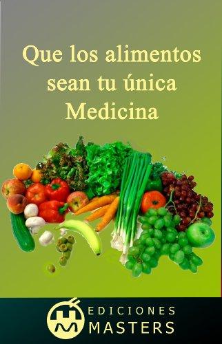 Que los alimentos sean tu única medicina por Adolfo Pérez Agustí