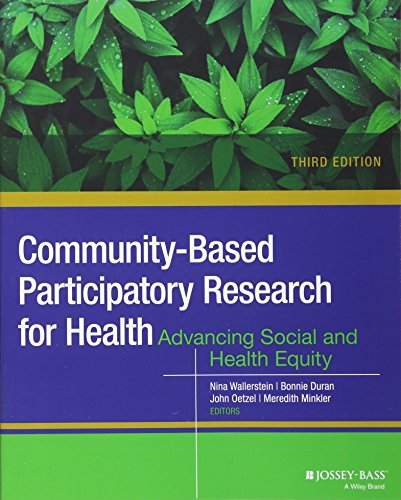 Community-Based Participatory Research for Health: Advancing Social and Health Equity por John G. Oetzel
