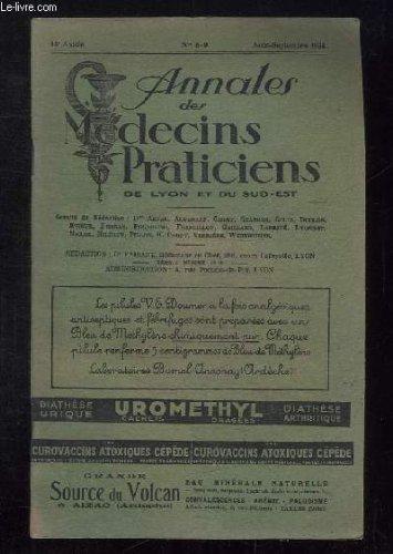 ANNALES DES MEDECINS PRATICIENS DE LYON ET DU SUD EST N° 8 - 9 AOUT SEPTEMBRE 1934. SOMMAIRE: DENTS HUMAINES ET DENTS D ANIMAUX DECOUVERTES DANS UN CAMP NEOLITHIQUE DE JURA, PROMENADE EN PORTUGAL...