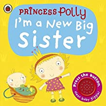 I'm a New Big Sister: A Princess Polly book (Pirate Pete & Princess Polly)