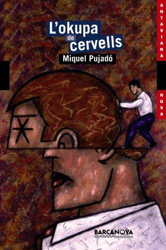 L'okupa de cervells (Llibres Infantils I Juvenils - Antaviana - Antaviana Nova) por Miquel Pujadó