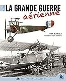 La Grande Guerre aérienne 1914-1918