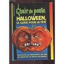 Halloween, le guide pour la fête (Chair de Poule)