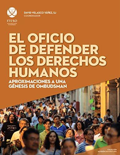 El oficio de defender los derechos humanos: Aproximaciones a una génesis de ombudsman (ReVisión Universitaria) por David Velasco Yáñez