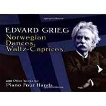 Edvard Grieg Norwegian Dances Waltz Caprices & Others  4Hands duet (Dover Music for Piano)