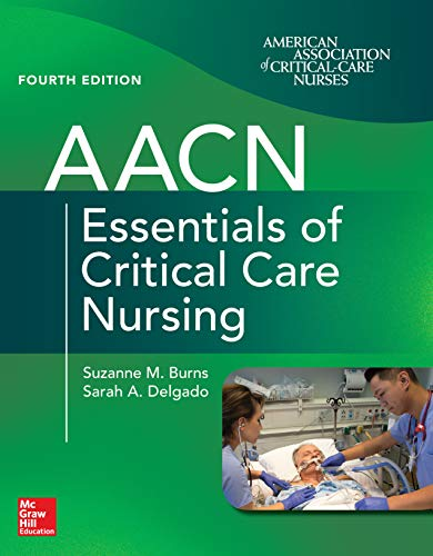 AACN Essentials of Critical Care Nursing, Fourth Edition (English Edition)