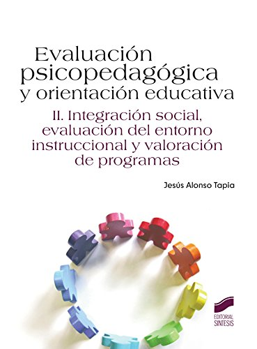 Evaluación psicopedagógica y orientación educativa. Vol. II: Vol.2 (Psicologia (sintesis)) por Jesús Alonso Tapia