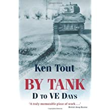 By Tank: D to VE Days by Ken Tout (2010-11-30)
