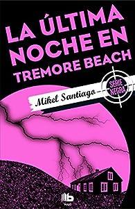La última noche en Tremore Beach par Mikel Santiago