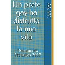 Un prete gay ha distrutto la mia vita - Documento Esclusivo 2017
