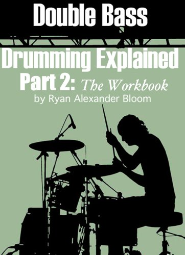 Double Bass Drumming Explained Part 2: The Workbook (English Edition)