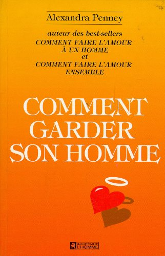 Comment garder son homme