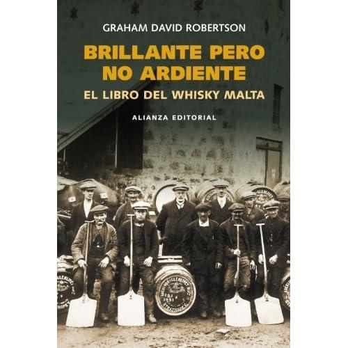 Brillante pero no ardiente / Bright but not Burning: El Libro Del Whisky Malta (Libros Singulares) by David Robertson (2005-06-30)