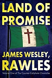 Land Of Promise (Counter-Caliphate Chronicles) by James Wesley Rawles (2015-12-01)
