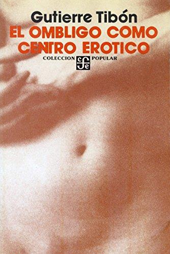El ombligo como centro erótico: 0 por Gutierre Tibón
