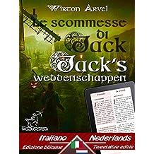 Le scommesse di Jack (Racconto celtico) - Jack's weddenschappen (Een Keltische sage): Bilingue con testo a fronte - Tweetalig met parallelle tekst: Italiano ... (Dual Language Easy Reader Book 62)