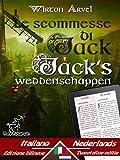 Le scommesse di Jack (Racconto celtico) - Jack's weddenschappen (Een Keltische sage): Bilingue con testo a fronte - Tweetalig met parallelle tekst: Italiano ... Easy Reader Book 62) (Dutch Edition)