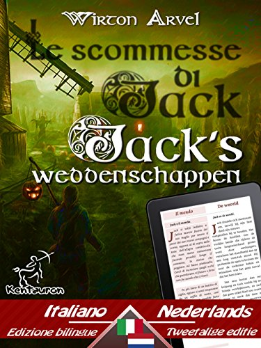Le scommesse di Jack (Racconto celtico) - Jack's weddenschappen (Een Keltische sage): Bilingue con testo a fronte - Tweetalig met parallelle tekst: Italiano ... Easy Reader Book 62) (Dutch - Halloween Celte