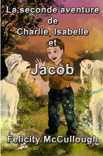 La seconde aventure de Charlie, Isabelle et Jacob