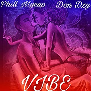 Vibe (feat. Don Dzy) [Explicit]