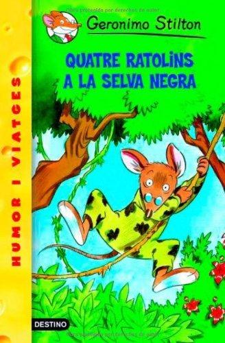 Quatre ratolins a la Selva Negra (Catalan Edition) por Geronimo Stilton