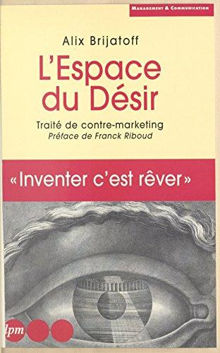 uppkopplad L'espace du désir : traité de contre-marketing pdf ebook