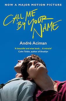 Call Me By Your Name by [Aciman, Andre]