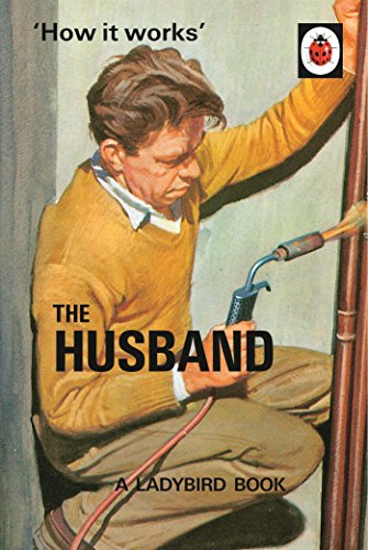 How It Works. The Husband (Ladybirds for Grown-Ups)
