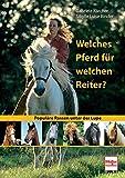 Welches Pferd für welchen Reiter?: Populäre Rassen unter der Lupe
