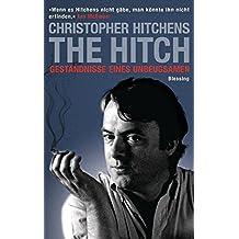 The Hitch: Geständnisse eines Unbeugsamen