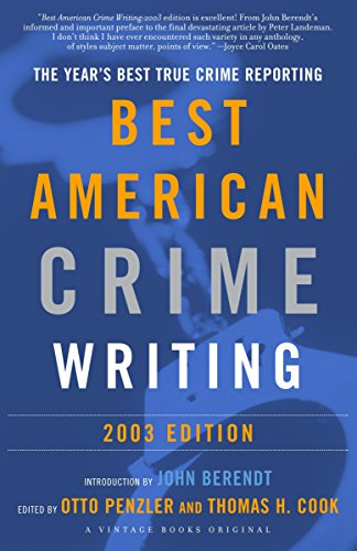 The Best American Crime Writing: 2003 Edition: The Year's Best True Crime Reporting (Vintage Original)