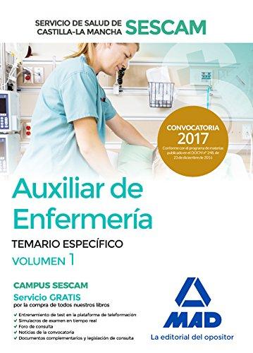 Auxiliar de enfermería del Servicio de Salud de Castilla-La Mancha (SESCAM). Temario específico volumen 1