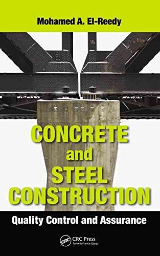 [(Concrete and Steel Construction : Quality Control and Assurance)] [By (author) Mohamed Abdallah El-Reedy] published on (December, 2013)