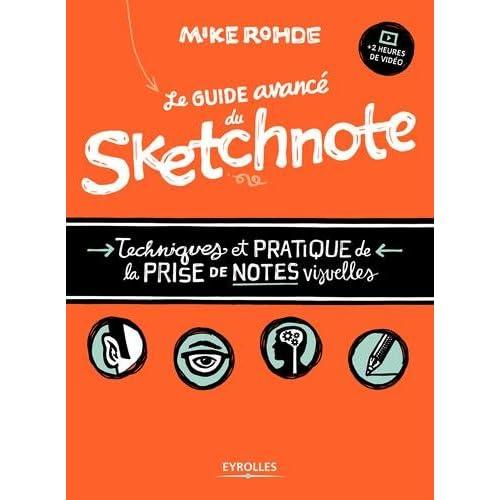 Le guide avancé du sketchnote: Techniques et pratique de la prise de notes visuelles