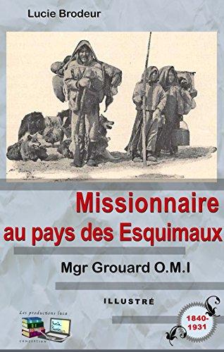 Missionnaire au pays des Esquimaux (Illustré)