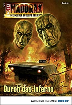 Maddrax - Folge 461: Durch das Inferno (German Edition) by [Binder, Wolf]