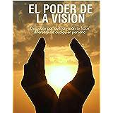 El Poder de la Visión: Descubre porque la visión te hace diferente de cualquier persona