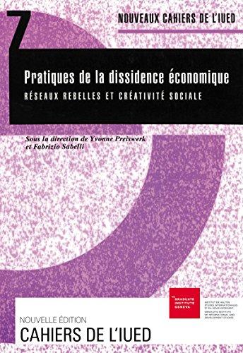 Pratiques de la dissidence économique: Réseaux rebelles et créativité sociale