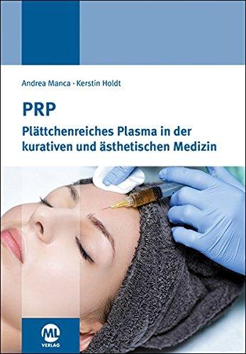 PRP: Plättchenreiches Plasma in der kurativen und ästhetischen Medizin