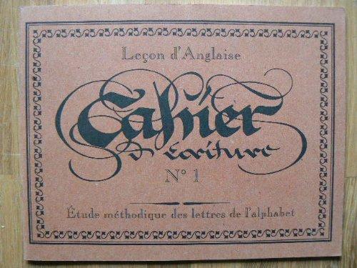 Leçon d'anglaise, à travers une étude méthodique des lettres de l'alphabet (Cahier de calligraphie.) par Annick Des Grieux