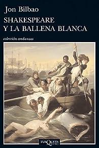 Shakespeare y la ballena blanca par Jon Bilbao