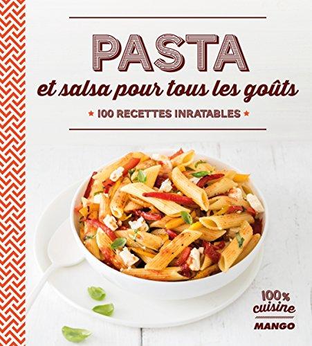 Pasta et salsa pour tous les goûts : 100 recettes inratables par Marie-Laure Tombini